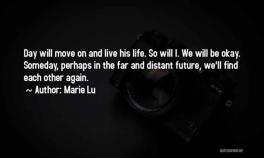 We Will Find Each Other Quotes By Marie Lu