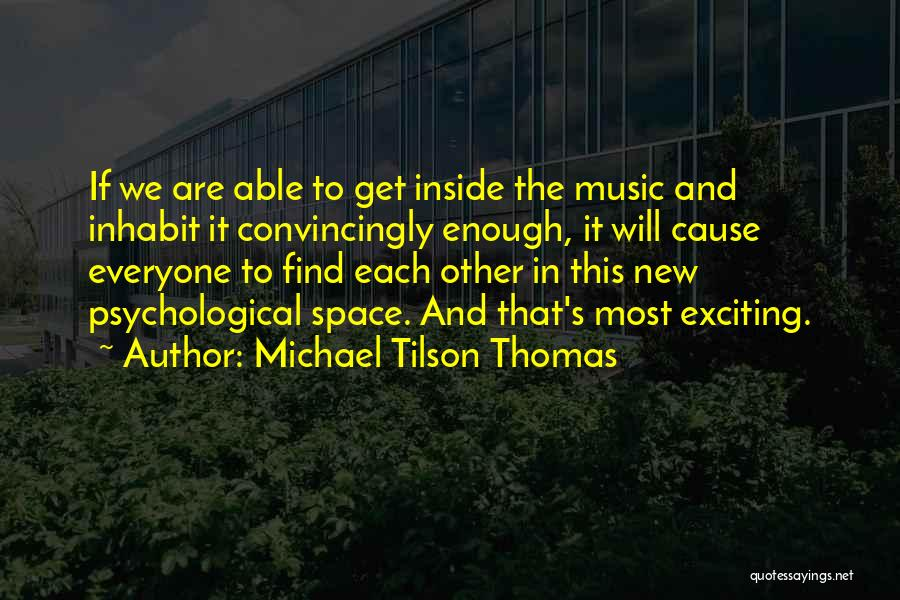We Will Find Each Other Quotes By Michael Tilson Thomas