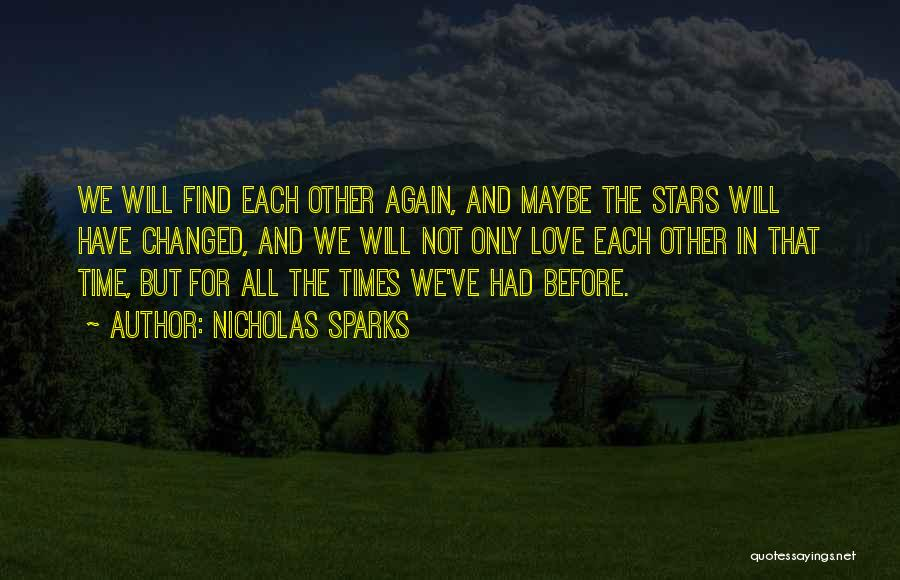We Will Find Each Other Quotes By Nicholas Sparks