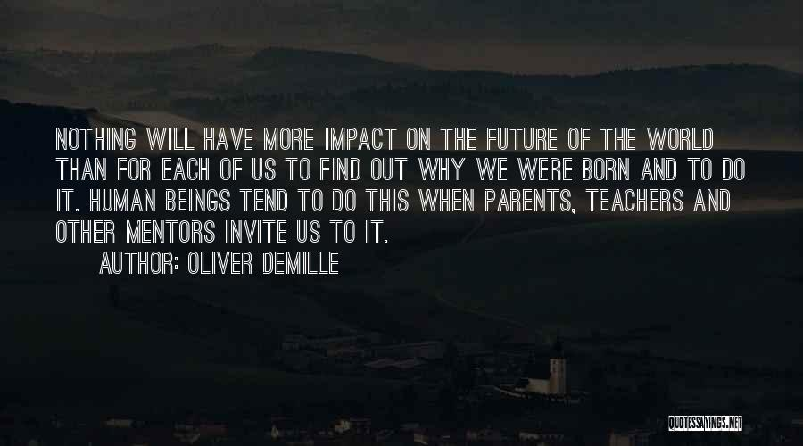 We Will Find Each Other Quotes By Oliver DeMille