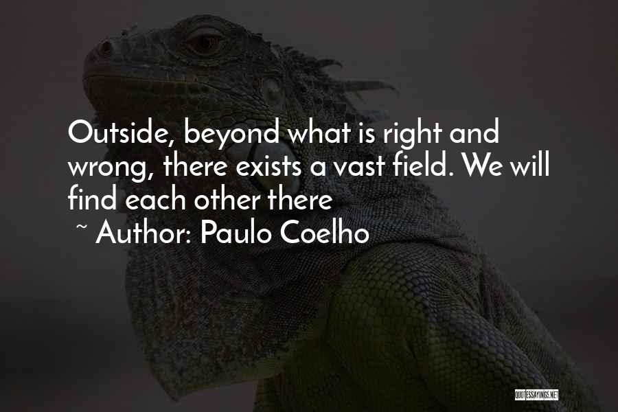 We Will Find Each Other Quotes By Paulo Coelho