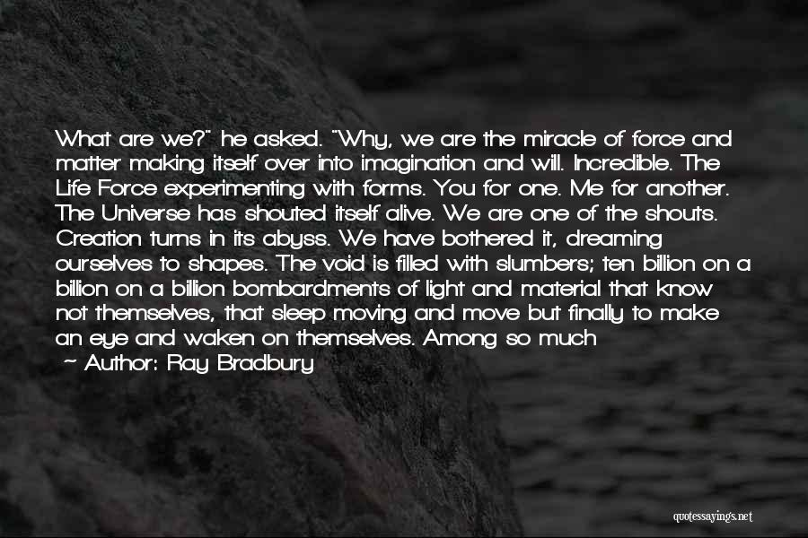 We Will Find Each Other Quotes By Ray Bradbury