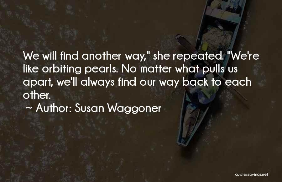 We Will Find Each Other Quotes By Susan Waggoner