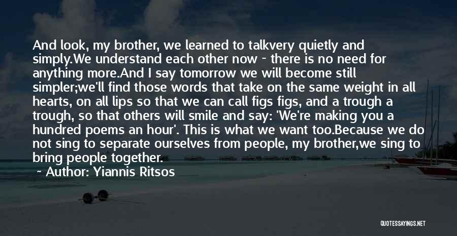 We Will Find Each Other Quotes By Yiannis Ritsos
