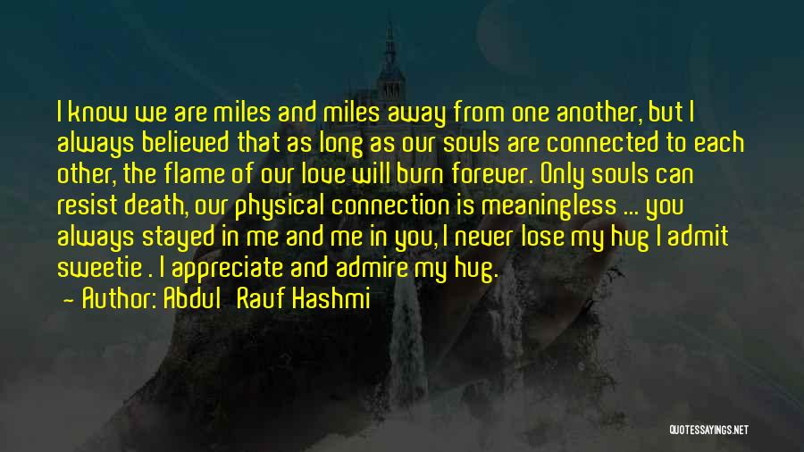 We Will Love Each Other Forever Quotes By Abdul'Rauf Hashmi
