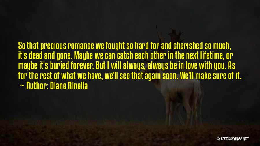 We Will Love Each Other Forever Quotes By Diane Rinella