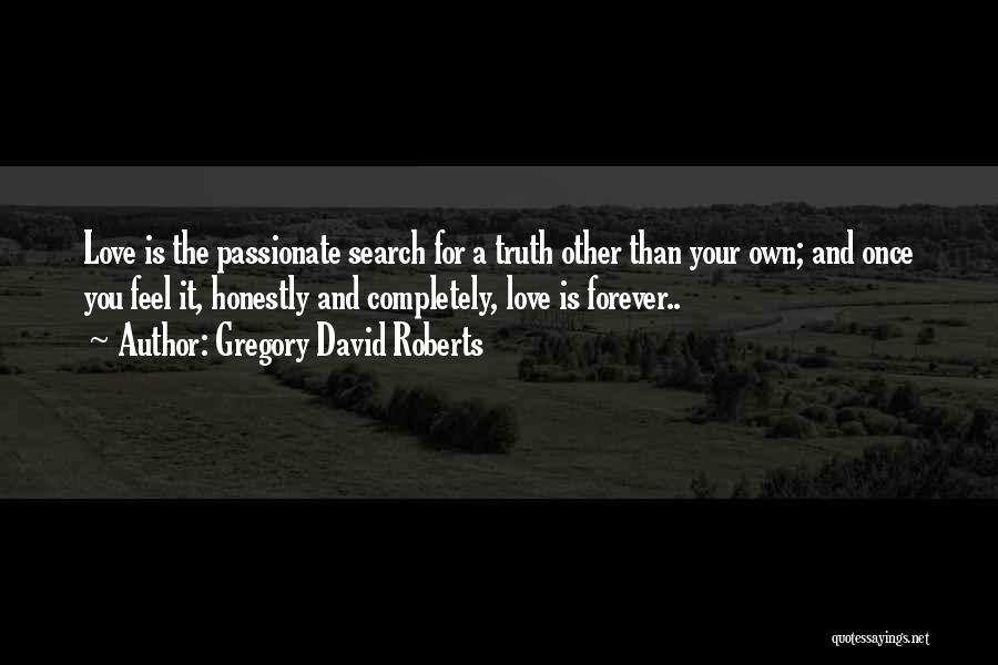 We Will Love Each Other Forever Quotes By Gregory David Roberts