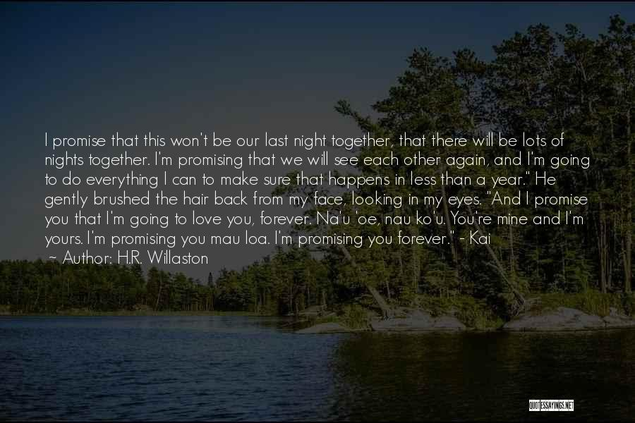 We Will Love Each Other Forever Quotes By H.R. Willaston