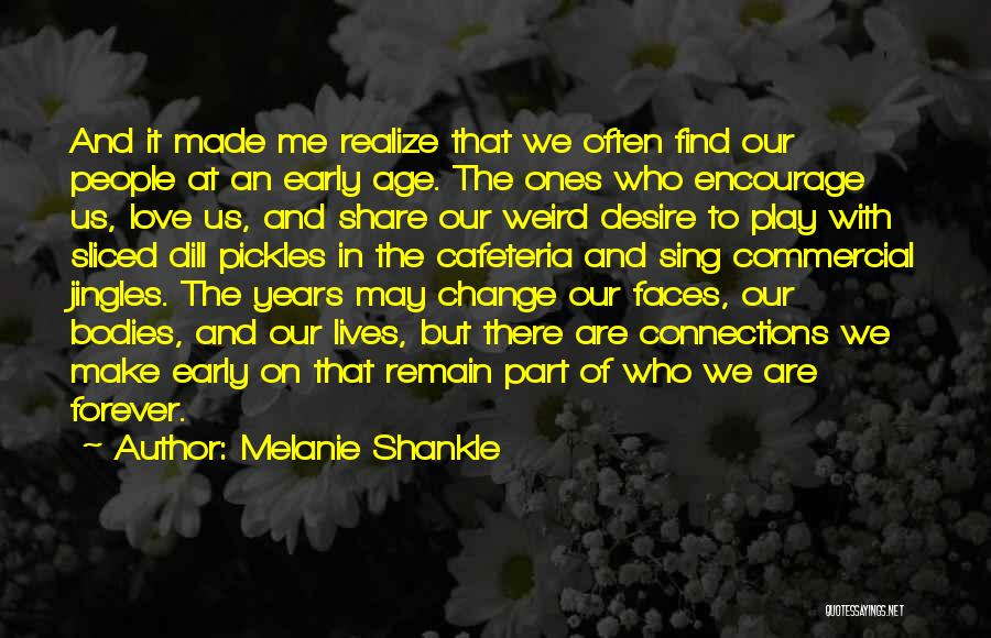 We Will Love Each Other Forever Quotes By Melanie Shankle