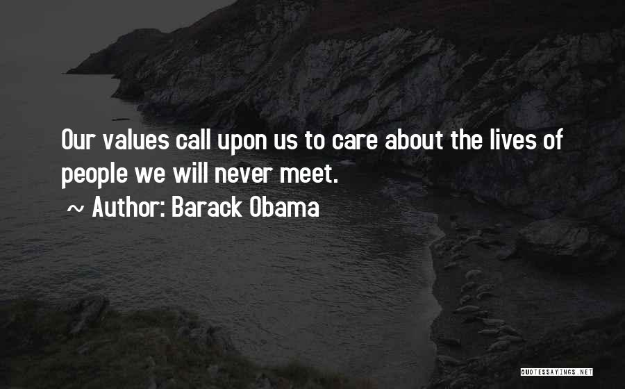We Will Never Meet Quotes By Barack Obama