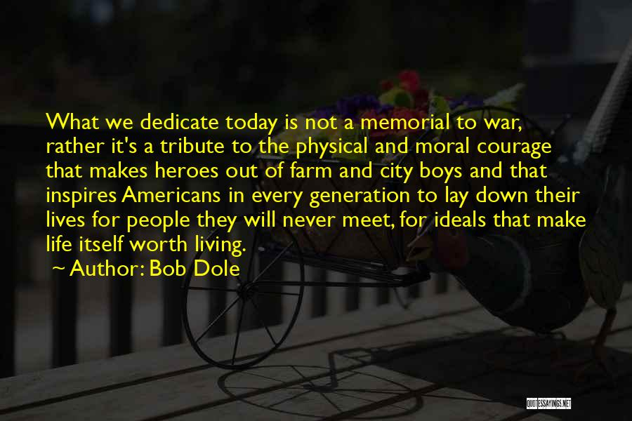 We Will Never Meet Quotes By Bob Dole