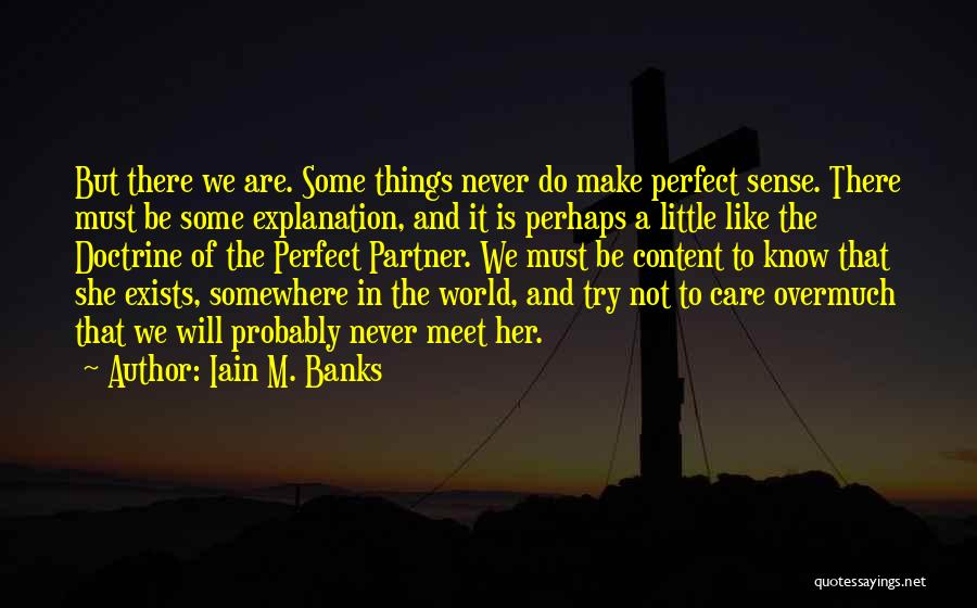 We Will Never Meet Quotes By Iain M. Banks
