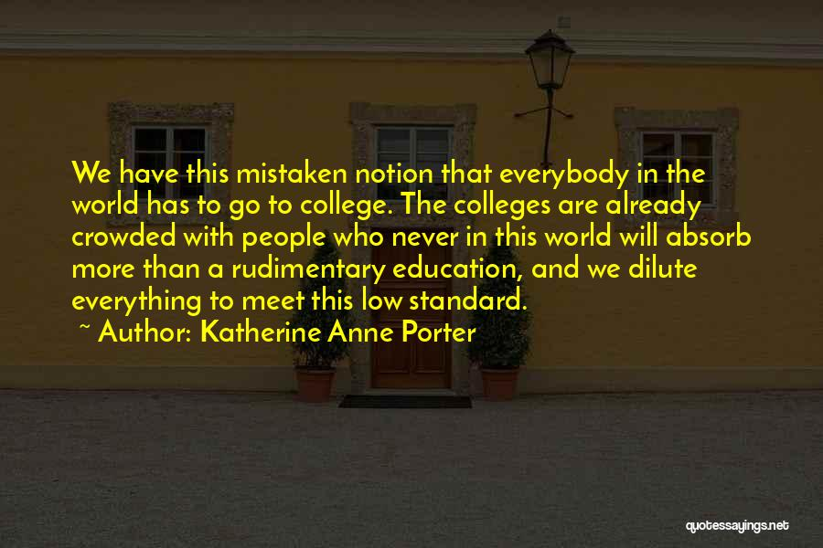 We Will Never Meet Quotes By Katherine Anne Porter