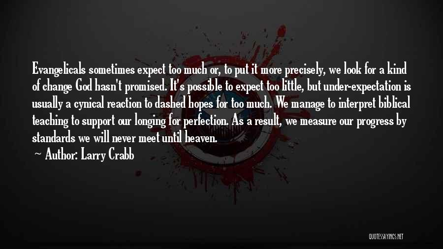 We Will Never Meet Quotes By Larry Crabb