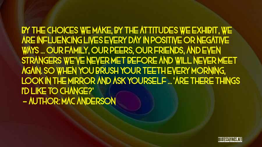 We Will Never Meet Quotes By Mac Anderson