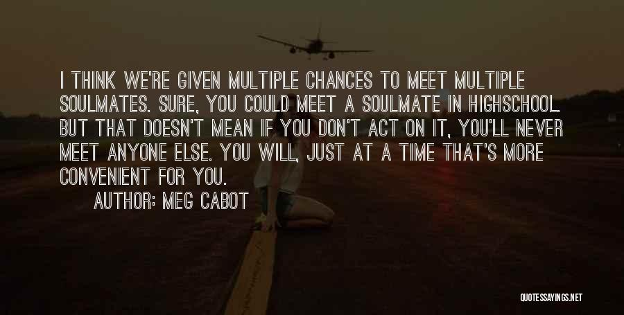 We Will Never Meet Quotes By Meg Cabot