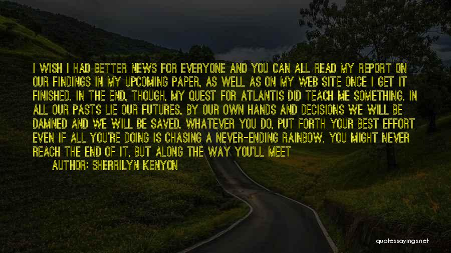 We Will Never Meet Quotes By Sherrilyn Kenyon