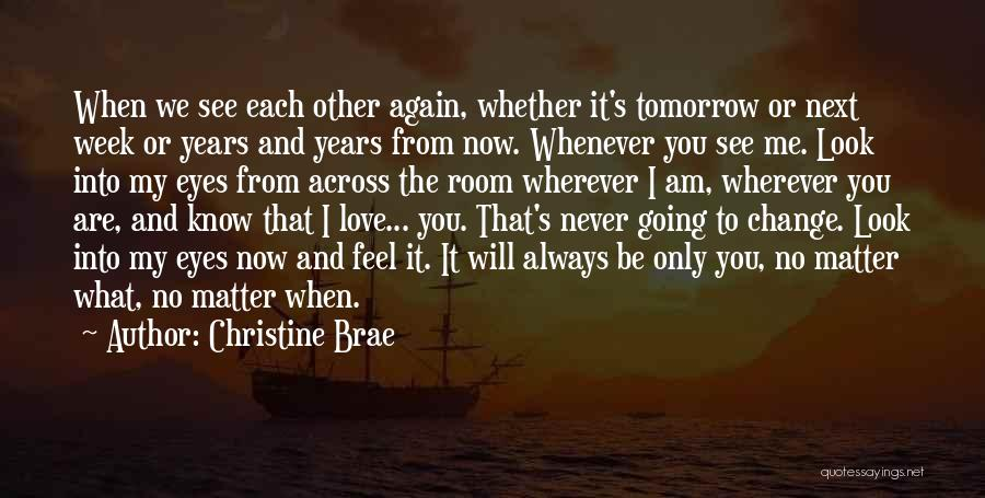 We Will See Again Quotes By Christine Brae