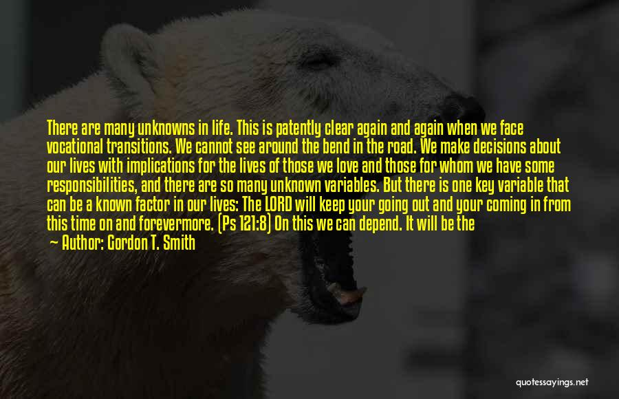 We Will See Again Quotes By Gordon T. Smith