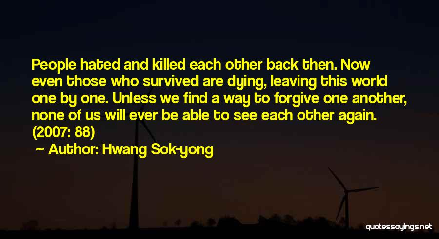 We Will See Again Quotes By Hwang Sok-yong