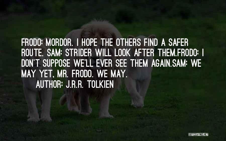 We Will See Again Quotes By J.R.R. Tolkien