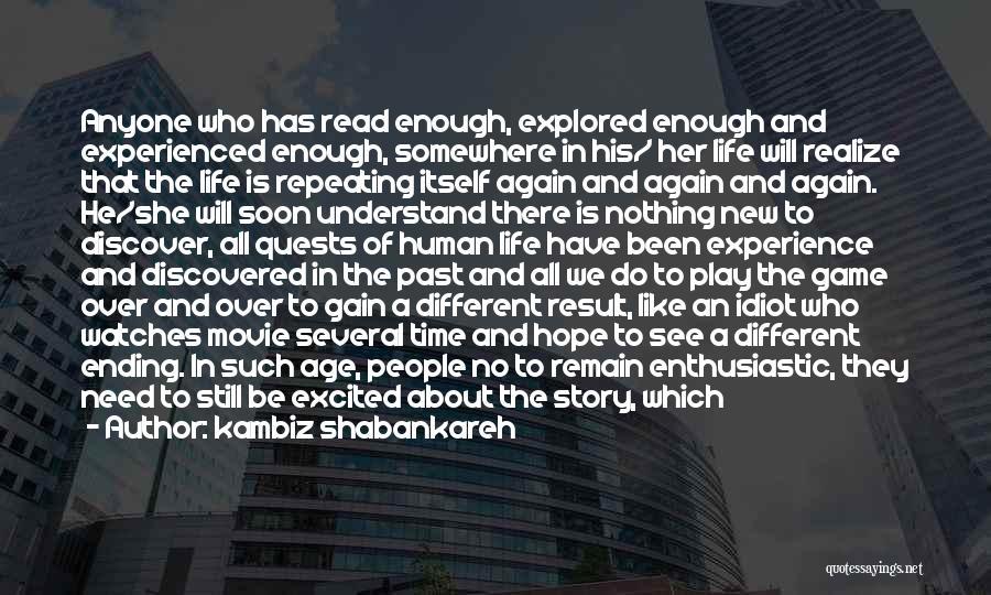 We Will See Again Quotes By Kambiz Shabankareh
