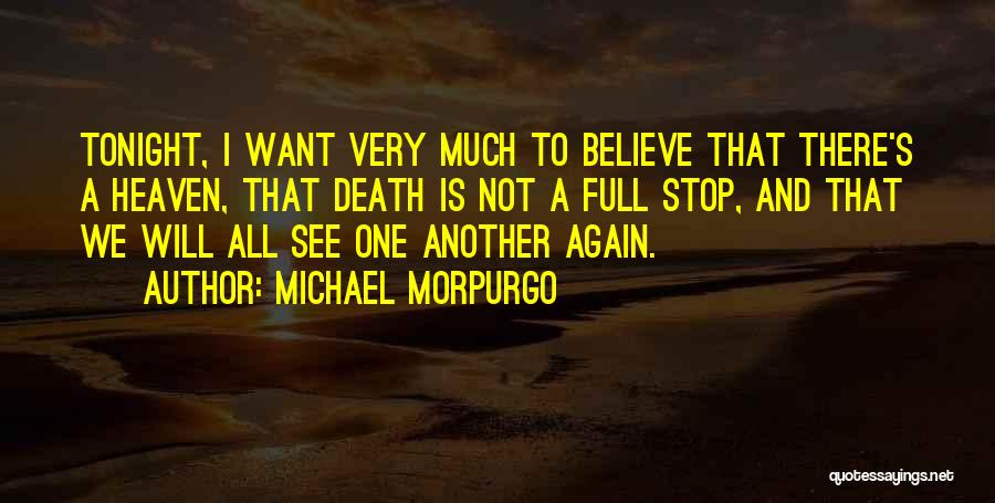 We Will See Again Quotes By Michael Morpurgo