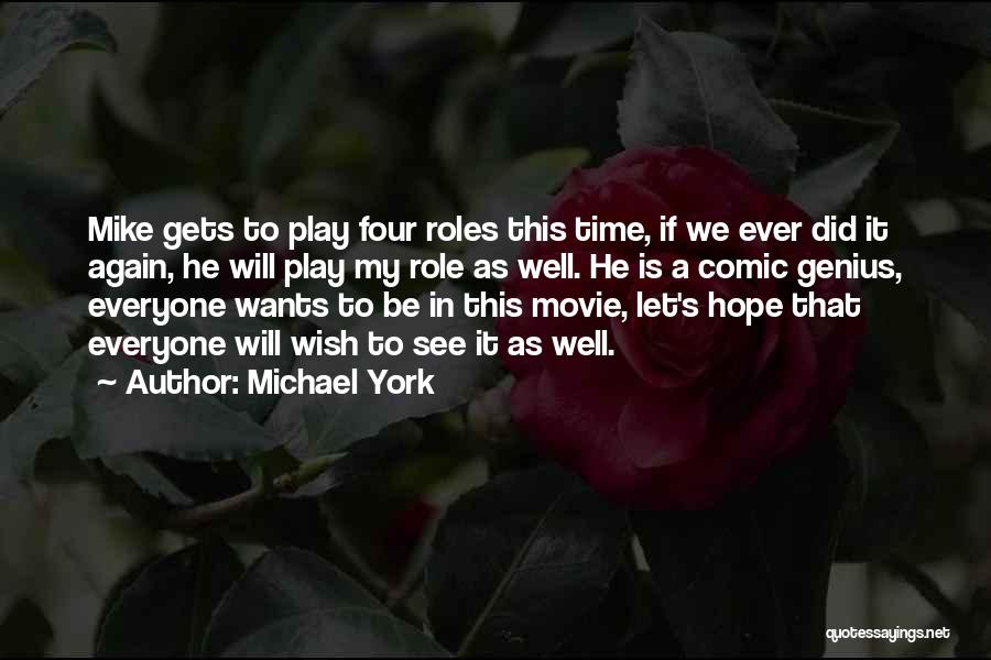 We Will See Again Quotes By Michael York