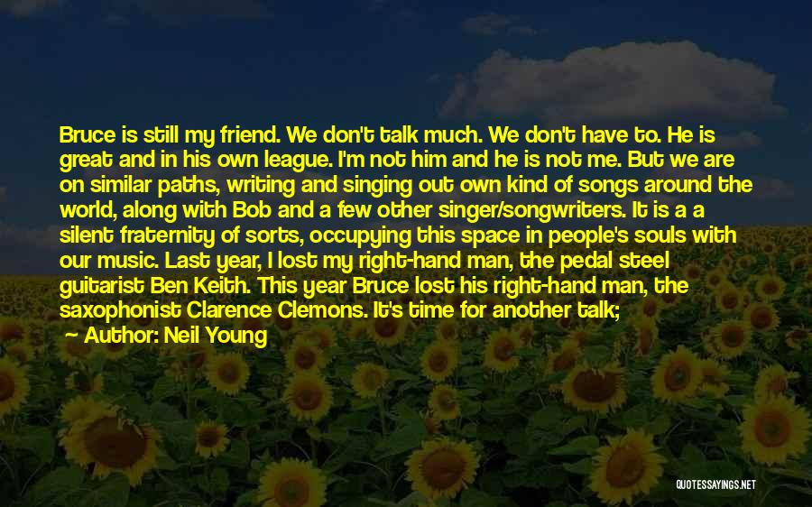 We Will See Again Quotes By Neil Young