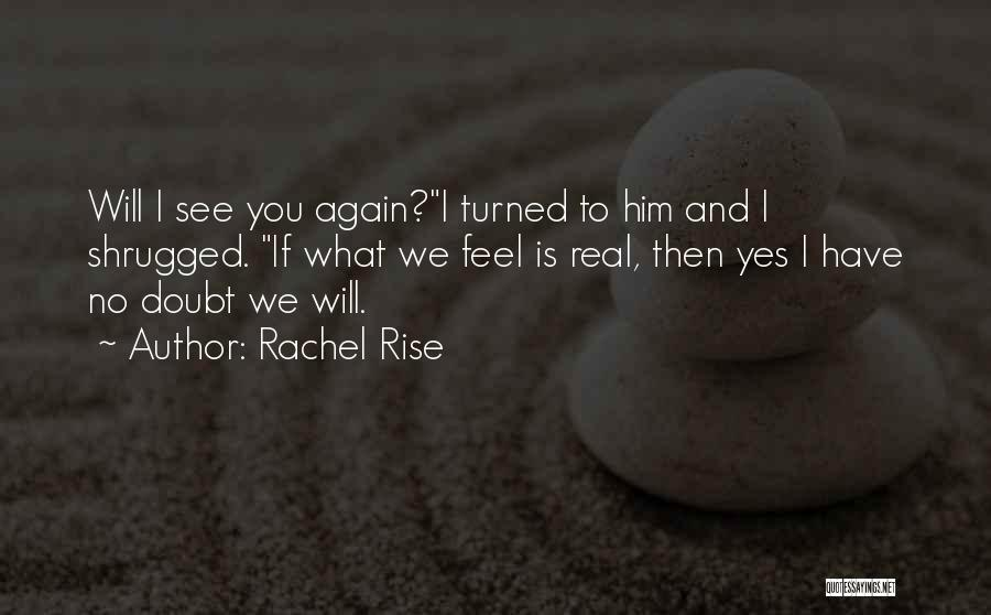 We Will See Again Quotes By Rachel Rise