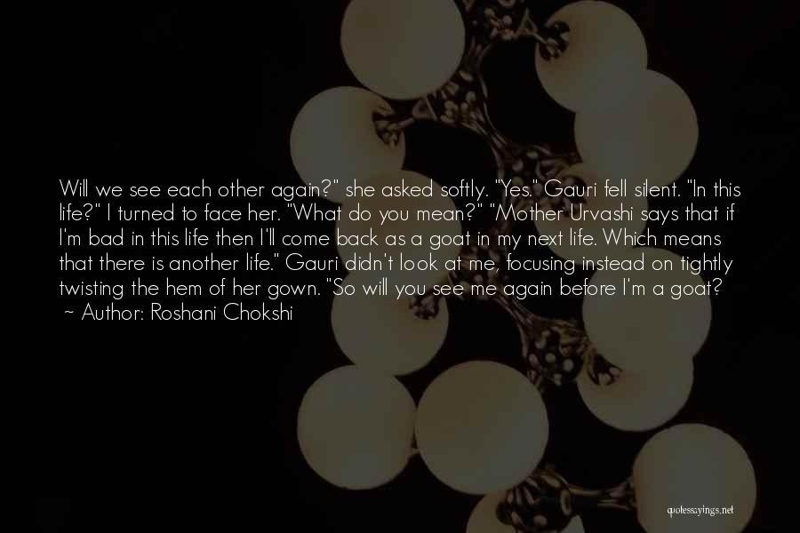 We Will See Again Quotes By Roshani Chokshi