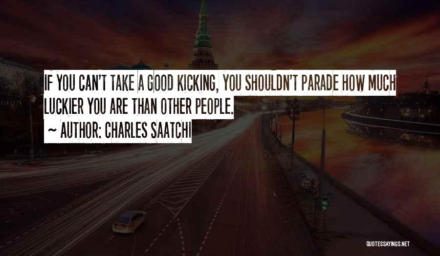 We Wish You Good Luck Quotes By Charles Saatchi