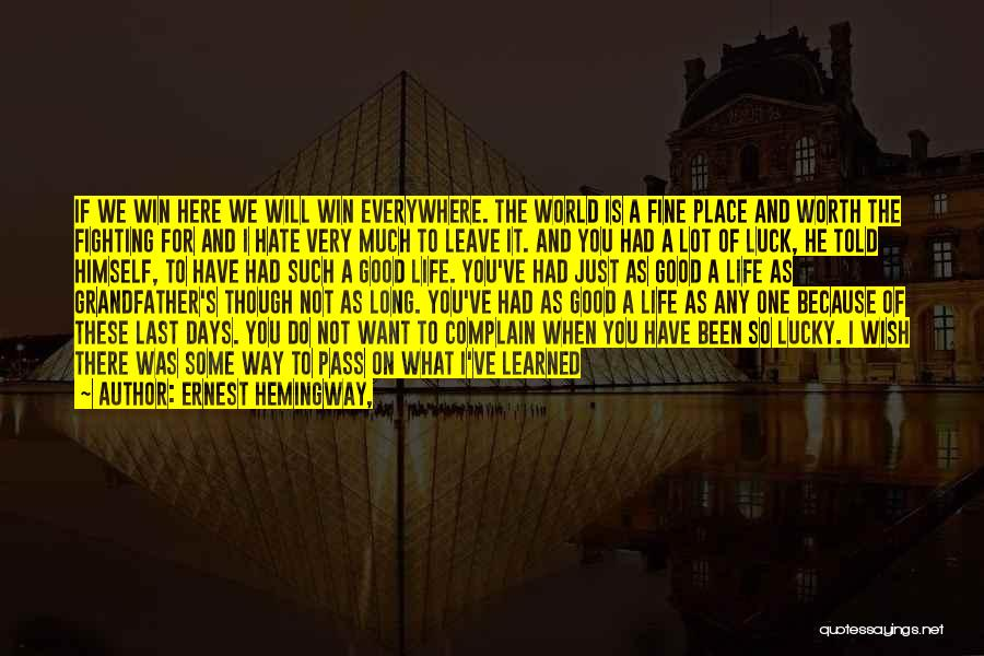 We Wish You Good Luck Quotes By Ernest Hemingway,