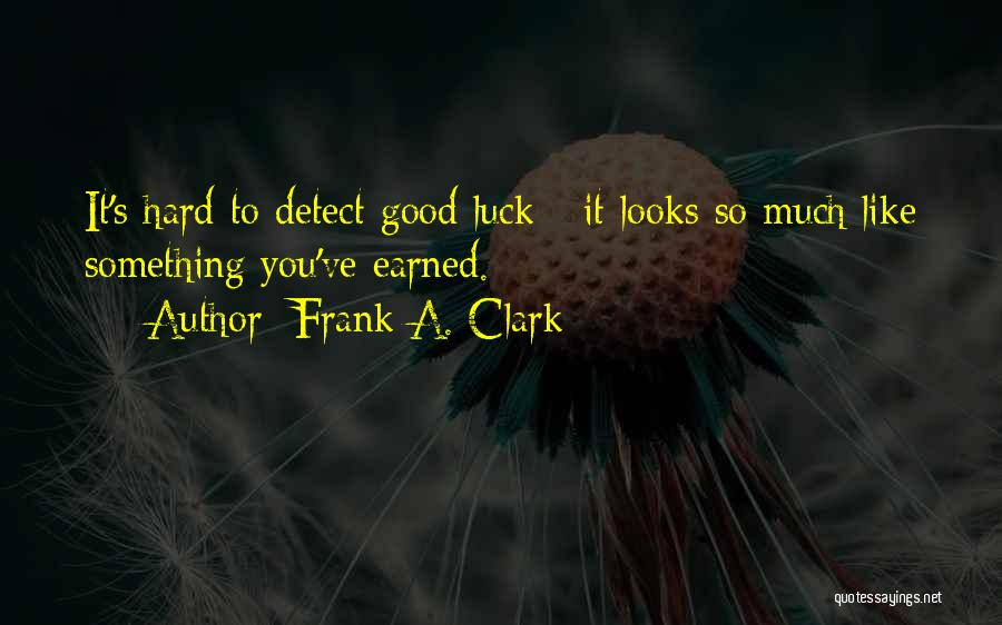 We Wish You Good Luck Quotes By Frank A. Clark