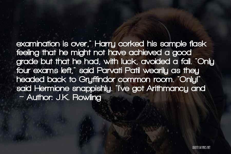 We Wish You Good Luck Quotes By J.K. Rowling