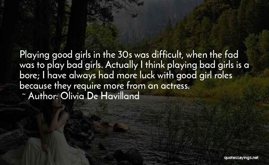 We Wish You Good Luck Quotes By Olivia De Havilland