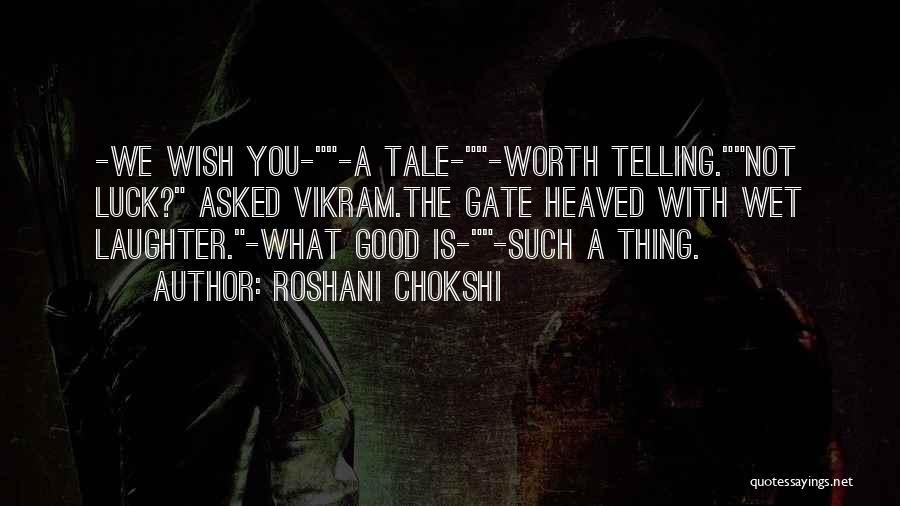 We Wish You Good Luck Quotes By Roshani Chokshi