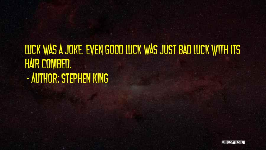 We Wish You Good Luck Quotes By Stephen King