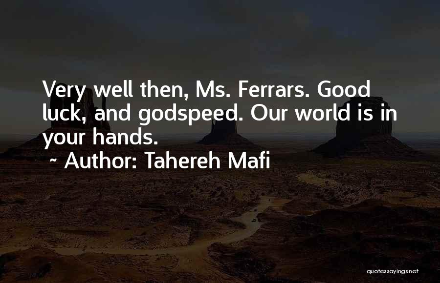 We Wish You Good Luck Quotes By Tahereh Mafi