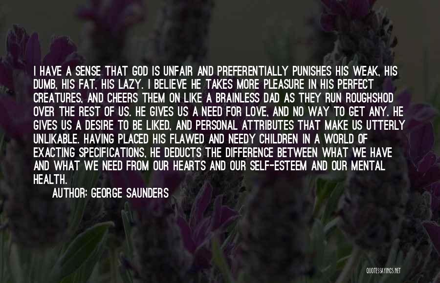 Weak Hearts Quotes By George Saunders