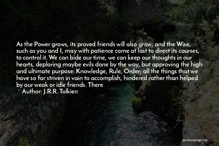 Weak Hearts Quotes By J.R.R. Tolkien