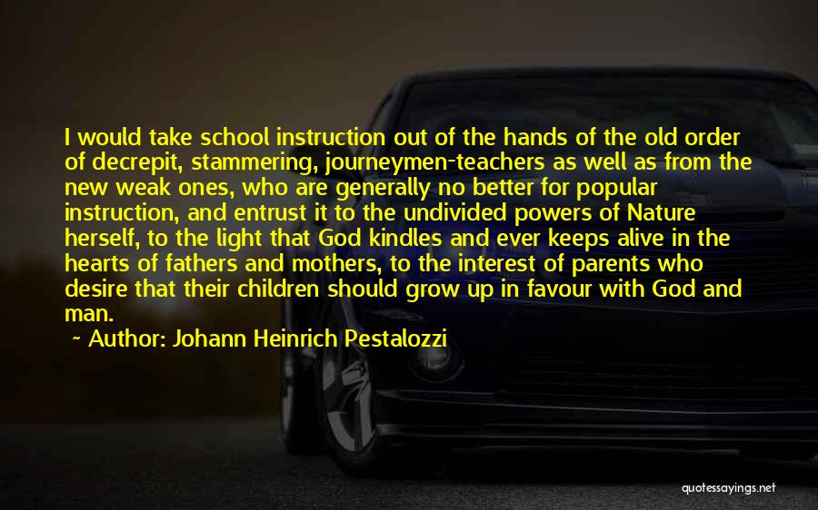 Weak Hearts Quotes By Johann Heinrich Pestalozzi