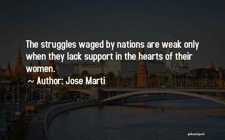 Weak Hearts Quotes By Jose Marti