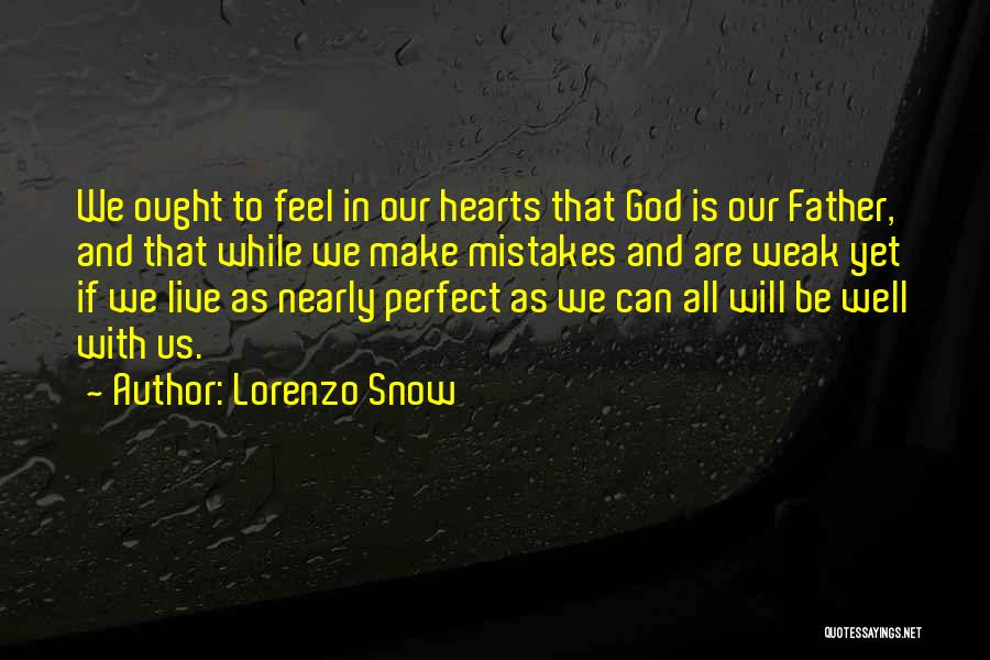 Weak Hearts Quotes By Lorenzo Snow