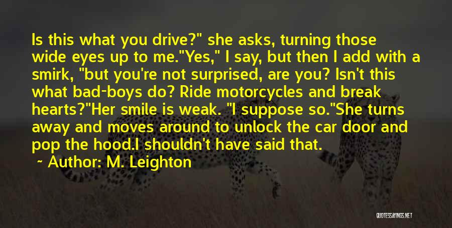 Weak Hearts Quotes By M. Leighton