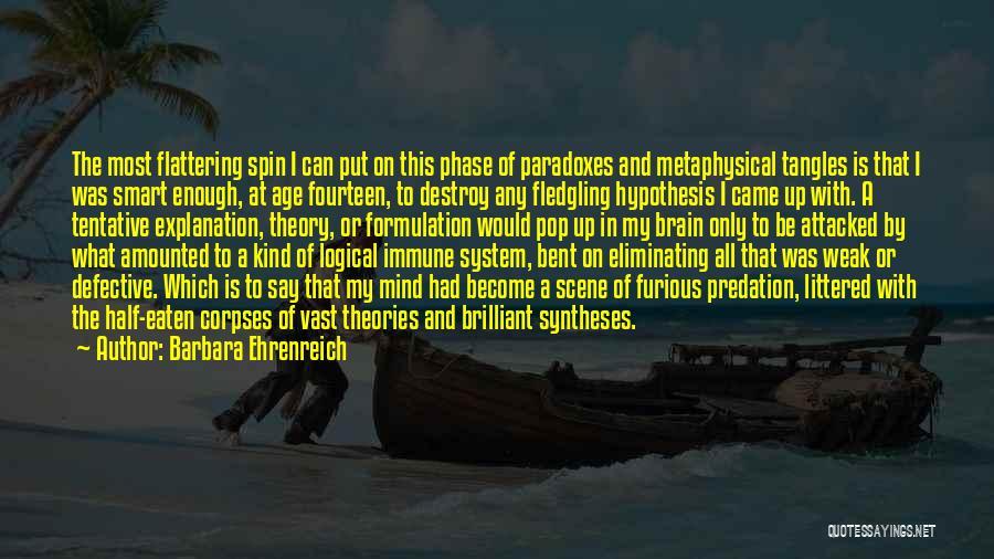 Weak Immune System Quotes By Barbara Ehrenreich