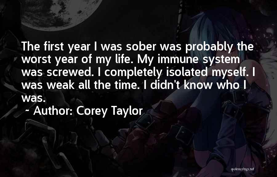 Weak Immune System Quotes By Corey Taylor