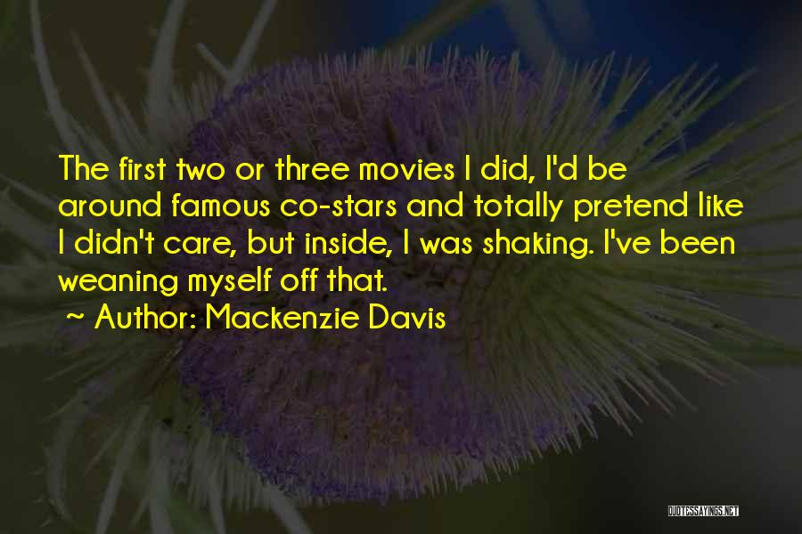 Weaning Off Quotes By Mackenzie Davis