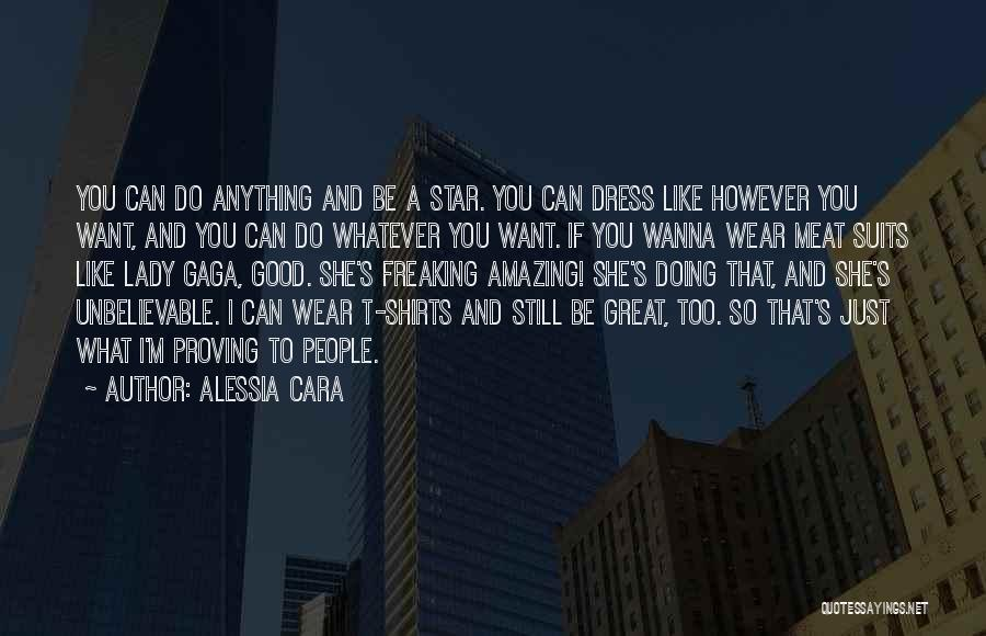 Wear Whatever You Want Quotes By Alessia Cara