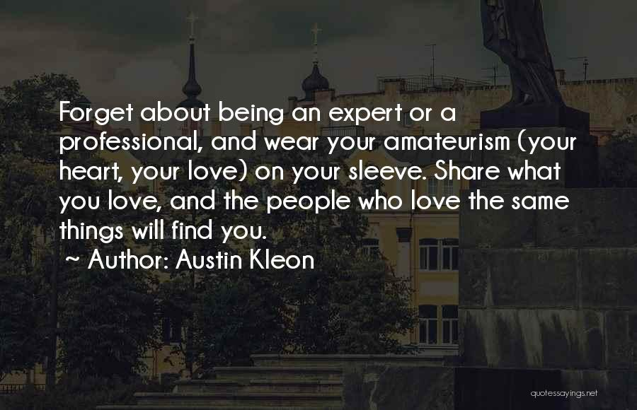 Wear Whatever You Want Quotes By Austin Kleon